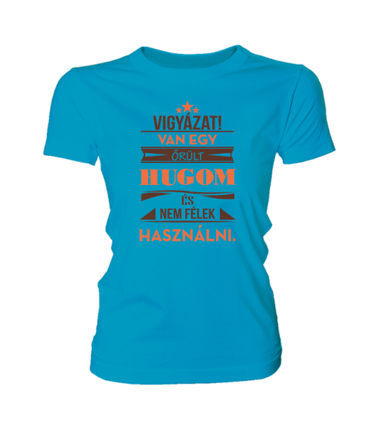 Őrült Húgom (női póló) - Polószabó 0f0a845cd4