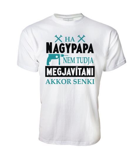 8fc405b681 Ha nagypapa nem tudja megjavítani akkor senki (férfi póló)